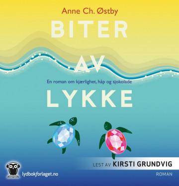 Biter av lykke av Anne Ch. Østby (Lydbok-CD)